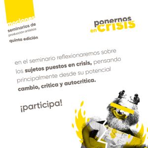 Mociones, Seminarios de producción artística, Casa Vecina